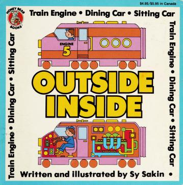 Cover of: Outside inside: train engine, dining car, sitting car | Sy Sakin
