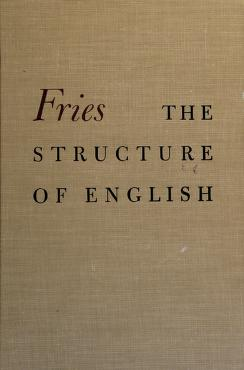 Cover of: The structure of English | Charles Carpenter Fries