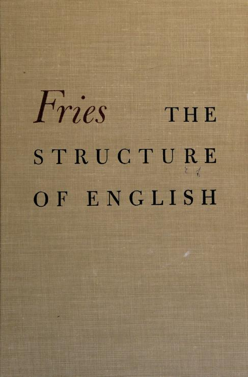 The structure of English by Charles Carpenter Fries